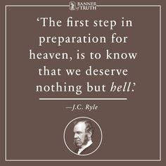 The first step...is to know we deserve hell.
