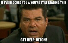 For the little psycho troll who loves to keep stalking me Pinterest Problems, Mexicans Be Like, George Lopez, Find Your Friends, Ask For Help, Letting Go, Laughter, Humor, This Or That Questions
