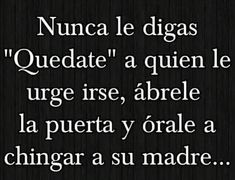 Strong Quotes, Wisdom Quotes, True Quotes, Words Quotes, Funny Quotes, Favorite Quotes, Best Quotes, Mexican Quotes, Language Quotes
