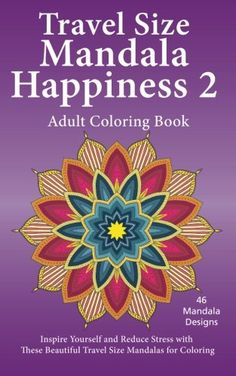 Travel Size Mandala Happiness 2 Adult Coloring Book Inspire Yourself And Reduce Stress With