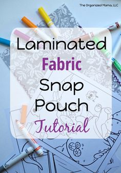 An easy tutorial to create laminated fabric pouches with snaps to use to store anything from your make-up brushes to markers to sunscreen!