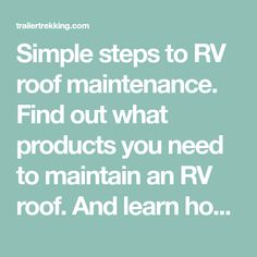 Simple steps to RV roof maintenance. Find out what products you need to maintain an RV roof. And learn how easy an RV roof is to repair and patch. Camper Life, Rv Life, Used Campers, Travel Trailer Camping, Couch And Loveseat, Camping Ideas, Knots, Ms, Vehicle