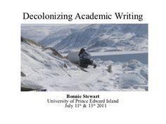 Nunavut writing workshop 2   decolonizing writing by Bonnie Stewart, via Slideshare