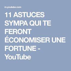 11 ASTUCES SYMPA QUI TE FERONT ÉCONOMISER UNE FORTUNE - YouTube