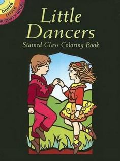 Little Dancers Stained Glass Coloring Book (Dover Stained Glass Coloring Book) by Marty Noble