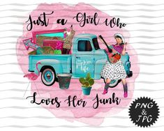Just a Girl Who Loves Her Junk / Old Vintage Truck Design / Junking Truck / Sublimation Design / Pri - Products - Vintage Trucks, Old Trucks, Wood Flag, Vintage Diy, Vintage Ideas, Vintage Designs, Silhouette Cameo Machine, Classic Chevy Trucks, Truck Design
