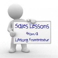 Sales Lessons from a Lifelong Entrepreneur - gold nuggets for 25¢, cookies for lumbermen, and a trip to Disneyland