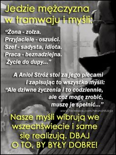 Uważaj co myślisz – Motivational Quotes, Funny Quotes, Life Quotes, Insprational Quotes, Funny Photos Of People, Clever Quotes, Smart People, Humor, Better Life