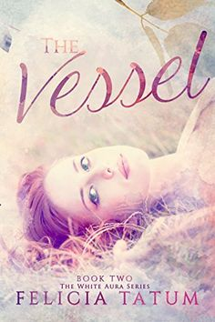 The Vessel (The White Aura Series Book 2) by Felicia Tatum http://www.amazon.com/dp/B00CF7RL44/ref=cm_sw_r_pi_dp_qJaOvb1P8SQ89