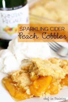 Sparkling Cider Peach Cobbler!... The sparkling cider really adds such a great flavor to this simple recipe!