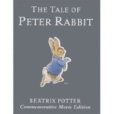 The Tale of Peter Rabbit - true classic, and you have to love the illustrations