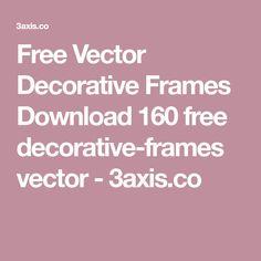 Free Vector Decorative Frames Download 160 free decorative-frames vector - 3axis.co Frame Download, Vector Free Download, Borders Free, Text Frame, Vector Format, Vintage Labels, Vintage Frames, Wedding Cards, Vintage Tags