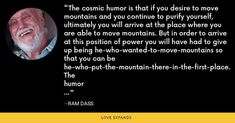 Ram Dass, Move Mountains, Giving Up, Positivity, Humor, Humour, Funny Photos, Letting Go, Funny Humor
