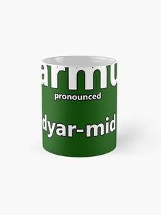 'Diarmuid how to pronounce this Irish boys name' Mug by Caroline Brennan Irish Boy Names, Irish Boys, Name Mugs, How To Pronounce, Mug Designs, Shot Glass, Finding Yourself, Shot Glasses