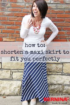 V and Co.: V and Co: how to: shorten your maxi skirt so it fits you perfectly