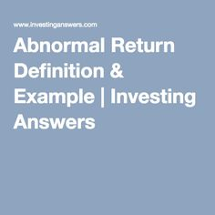 Abnormal Return Definition & Example   Investing Answers