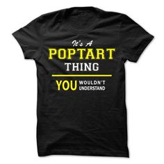Its A POPTART thing, you wouldnt understand !! - #gift for kids #day gift. BUY TODAY AND SAVE => https://www.sunfrog.com/Names/Its-A-POPTART-thing-you-wouldnt-understand-.html?68278