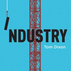 Industry by Tom Dixon