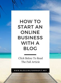 How To Start An Online Business With A Blog, blog, blogging, blogging ideas, build a business, make money online, blogging tips, blogging for profit -