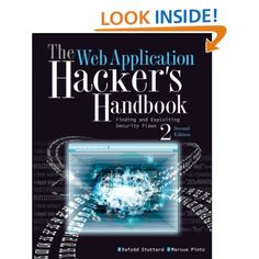 The Web Application Hacker's Handbook: Finding and Exploiting Security Flaws [Paperback]