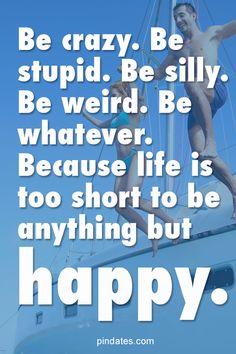 Be happy :-)