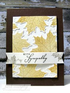 large maple leaves stamped, die cut and arranged like mosaic tiles with spaces between . off the edge placement . Could use club scrap stencils and stamps from autumn splendor Fall Cards, Winter Cards, Sympathy Cards, Greeting Cards, Expressions Of Sympathy, Maple Leaves, Punch Art, Leaf Design, Mosaic Tiles