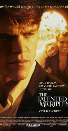 Directed by Anthony Minghella.  With Matt Damon, Gwyneth Paltrow, Jude Law, Cate Blanchett. In late 1950s New York, Tom Ripley, a young underachiever, is sent to Italy to retrieve Dickie Greenleaf, a rich and spoiled millionaire playboy. But when the errand fails, Ripley takes extreme measures.
