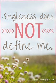 In this dating-driven culture we live in, being single can be rough. But guess what? Singleness does NOT define us. Nope. And it never did.