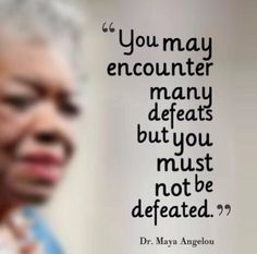 Dr Maya Angelou Quote #RIPMayaAngelou