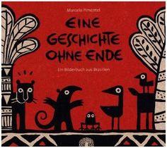 Eine Geschichte ohne Ende- Ein Bilderbuch aus Brasilien- von Marcelo Pimentel   52buecher.de