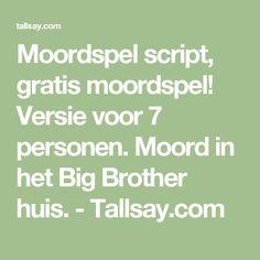 Moordspel script, gratis moordspel! Versie voor 7 personen. Moord in het Big Brother huis. - Tallsay.com
