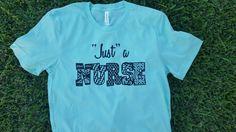 Just a nurse shirt. Sarcastic nurse shirt. by FlamingoPinksApparel