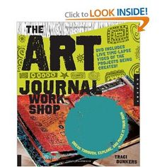 The Art Journal Workshop: Break Through, Explore, and Make it Your Own $17