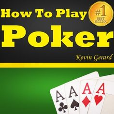 How To Play Poker: Play Poker Like A Pro! Best Beginner's Guide To Playing The Game Of Poker. by Kevin Gerard. $3.43. 25 pages