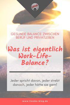 Jeder spricht davon, jeder strebt danach, jeder hätte sie gern: eine gesunde Work-Life-Balance. Aber was ist diese begehrte Work-Life-Balance genau?  #Arbeit #Beruf #Burnout #Familie #Freizeit #Gesundheit #WorkLifeBalance