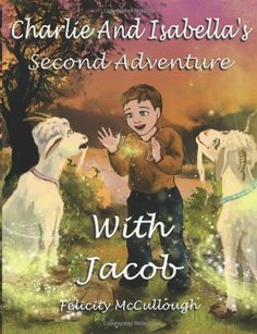 Charlie And Isabella's Second Adventure With #Jacob (Charlie and Isabella's Magical Adventures) by Felicity McCullough http://www.amazon.co.uk/dp/1781650098/ref=cm_sw_r_pi_dp_gD9Ivb0660TNQ #FelicityMcCullough #Magical #Children #Childrensstory #Goatstory #Magicaladventure