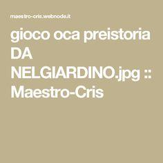 gioco oca preistoria DA NELGIARDINO.jpg :: Maestro-Cris