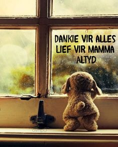 Gelukkige moedersdag Happy Mother Day Quotes, Mother Quotes, Happy Mothers Day, Book Quotes, Life Quotes, Afrikaans, Teddy Bear, Christian, Cute