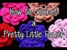 ▶ How to crochet a Pretty Little Flower - Part 1 - YouTube