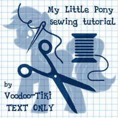 Voodoo-Tikis Pony Plushie Tutorial text only Plushie Tutorial , Animal Plushies, Softies & Furries Arts and Crafts, My Little Pony Patterns for Fan Art Diy Projects, My Little Pony Sewing Template for Majesty Unicorn , pony, ponies, pattern, template, sewing, diy , crafts, kawaii