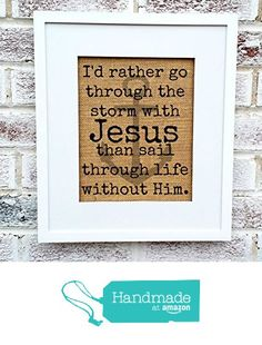 #I'd rather go through the storm with Jesus, religious art, #anchor decor, #christian wall art, sign