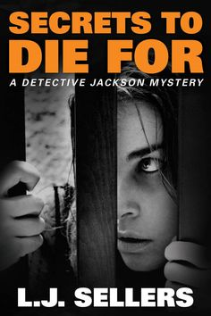 Amazon.com: Secrets to Die For (A Detective Jackson Mystery) eBook: L.J. Sellers: Books