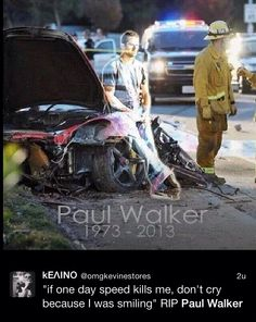 Paul Walker killed in motor vehicle accident...... the need for speed won, so young and so tragically.