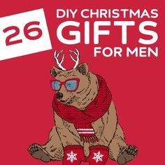 26 Homemade Christmas Gifts for Men- that they will actually like.