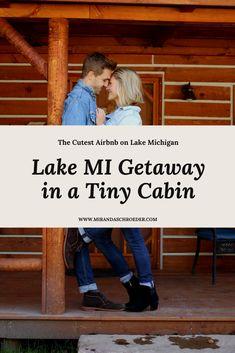 OUR LAKE MICHIGAN WEEKEND GETAWAY IN A TINY CABIN | Miranda Schroeder Blog