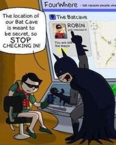 agree with the black bat there, never really understood why people like to check in...