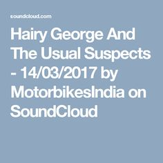 Hairy George And The Usual Suspects - 14/03/2017 by MotorbikesIndia on SoundCloud