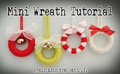 Mini Wreath Ornament Tutorial- Use for neighbor gifts. They are just shower curtain rings (1.16 for 12 @ Walmart), wrapped in yard, with embellishments of your choice. This is a great tutorial too!