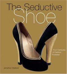The Seductive Shoes: Four Centuries of Fashion Footwear by Jonathan Walford. $28.73. Author: Jonathan Walford. Publication: September 1, 2007. 288 pages. Publisher: Stewart, Tabori and Chang; 1St Edition edition (September 1, 2007)
