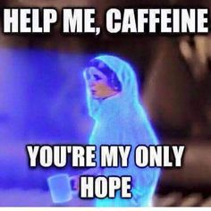 Star Wars Humor Help me caffeine, you're my only hope. Coffee Talk, Coffee Is Life, I Love Coffee, My Coffee, Coffee Beans, Coffee Maker, Monday Coffee, Morning Coffee, Coffee Machine
